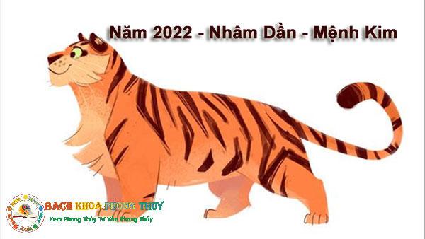 Năm 2022 là năm Nhâm dần - Mệnh Kim