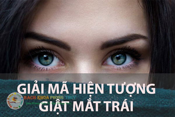 Giật mắt trái nam và nữ báo điềm gì, hên hay xui?