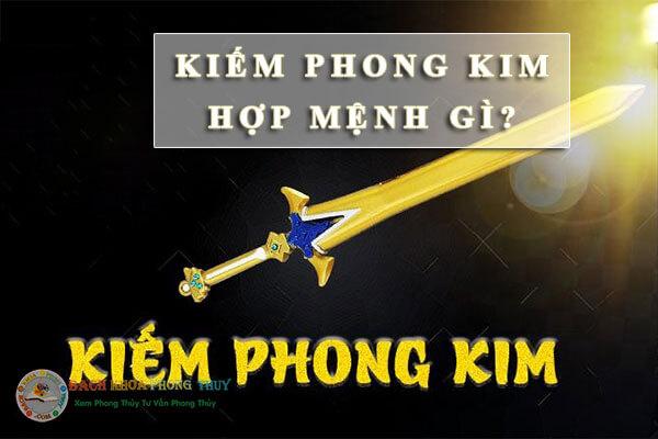 Kiếm Phong Kim hợp mệnh gì?